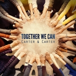 Together We Can - Carter & Carter