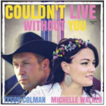 Couldn't Live Without You - Tyson Colman And Michelle Walker