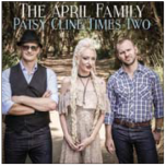 Patsy Cline Times Two - The April Family