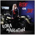 Ride Or Die - Kora Naughton