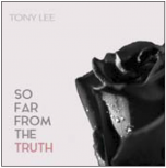 So Far From The Truth - Tony Lee