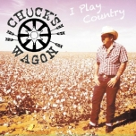 I Play Country - Chuck's Wagon