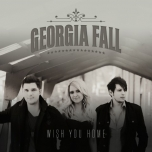 Wish You Home - Georgia Fall