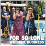For So Long - Whiskey Business
