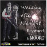 Walkin' After Midnight - Heywood & Moore