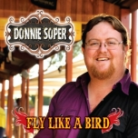 Fly Like A Bird - Donnie Soper