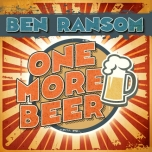 One More Beer - Ben Ransom