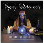 Gypsy Whitemoon - The Long And Short Of It