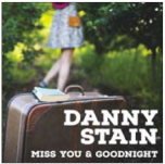 Miss You And Goodnight - Danny Stain