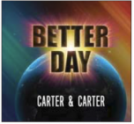 Better Day - Carter & Carter