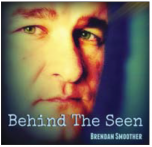 Behind The Seen - Brendan Smoother