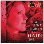 You Ain't Worth The Rain (2017) - Natalie Howard